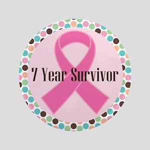 """7 Year Breast Cancer Survivor 3.5"""" Button"""