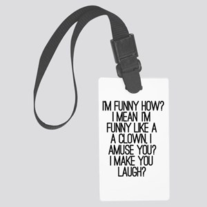 'I'm Funny How?' Large Luggage Tag