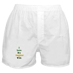 Love my Pregnant Wife Boxer Shorts