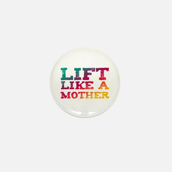 Lift Like a Mother Mini Button