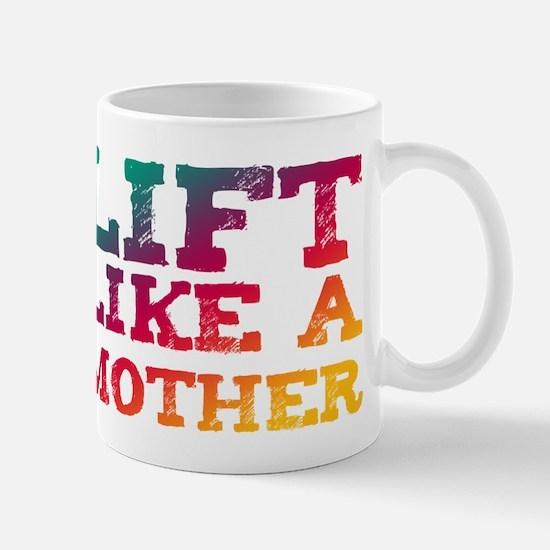 Lift Like a Mother Mug