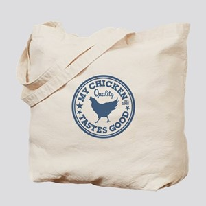 My Chicken Tastes Good Tote Bag