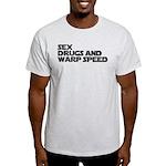 Sex Drugs Warp Speed Light T-Shirt