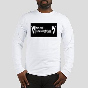simply irresistable b Long Sleeve T-Shirt