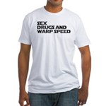 Sex Drugs Warp Speed Fitted T-Shirt