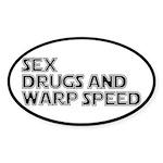 Sex Drugs Warp Speed Sticker (Oval)