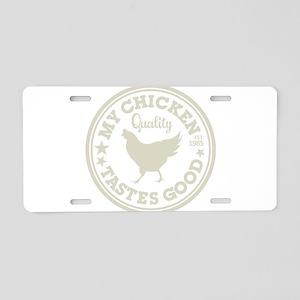 My Chicken Tastes Good Aluminum License Plate