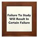 Failure To Study Will Result In Failure Framed Til
