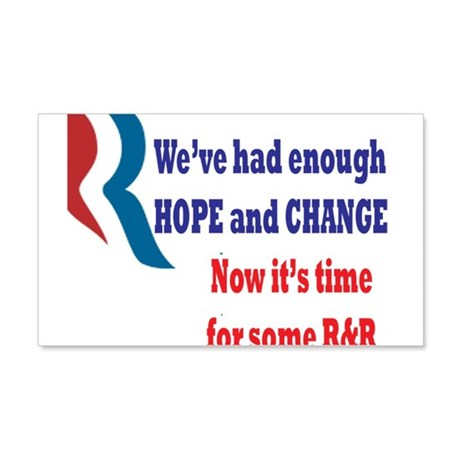 Enough Hope & Change, it's time for some R&R 20x12