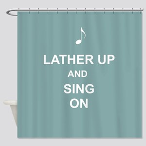 Lather up and sing Music Shower Curtain