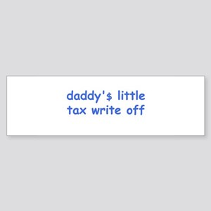 daddy$ little tax write off Sticker (Bumper)