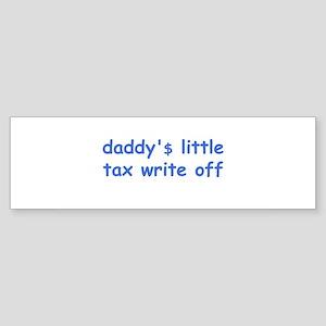 daddy$ little tax write off Sticker (Bumper)