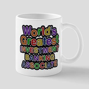 Worlds Greatest INVESTMENT BANKING ASSOCIATE Mugs