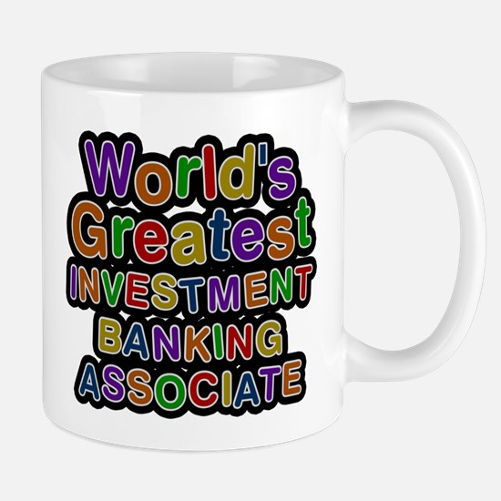 Worlds Greatest INVESTMENT BANKING ASSOCIATE Mugs