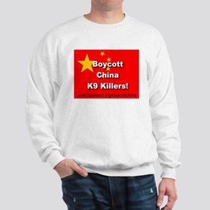 Boycott China K9 Killers Sweatshirt