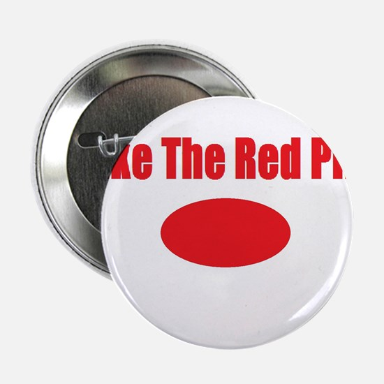 """Take The Red Pill 2.25"""" Button"""