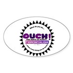 Fibromyalgia Hurts Sticker (Oval)