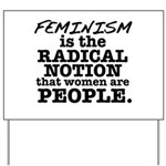 Feminism Radical Notion Yard Sign