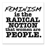 Feminism Radical Notion Square Car Magnet 3""