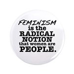 "Feminism Radical Notion 3.5"" Button (100 pack"
