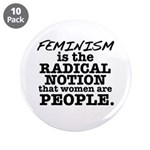 "Feminism Radical Notion 3.5"" Button (10 pack)"