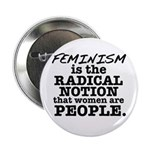 "Feminism Radical Notion 2.25"" Button"