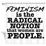 Feminism Radical Notion Shower Curtain