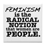 Feminism Radical Notion Tile Coaster