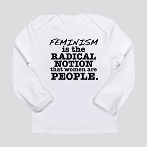 Feminism Radical Notion Long Sleeve Infant T-Shirt