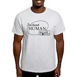 Instant Human, Add Coffee Light T-Shirt