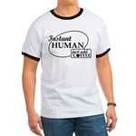 Instant Human, Add Coffee Ringer T