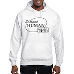 Instant Human, Add Coffee Hooded Sweatshirt