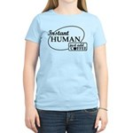 Instant Human, Add Coffee Women's Light T-Shirt