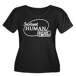 Instant Human, Add Coffee Women's Plus Size Scoop