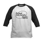 Instant Human, Add Coffee Kids Baseball Jersey
