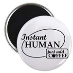 Instant Human, Add Coffee Magnet