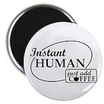 Instant Human, Add Coffee 2.25