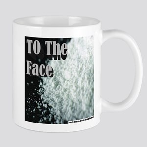 To The Face Mug