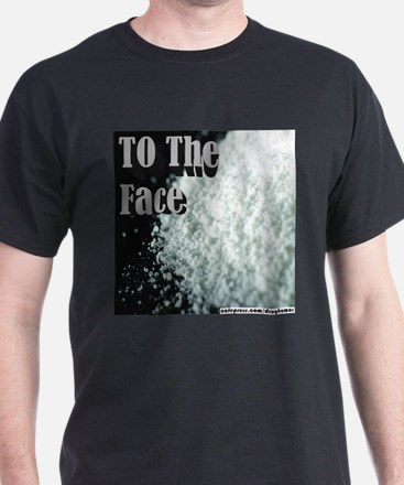 To The Face T-Shirt