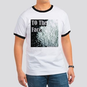 To The Face Ringer T