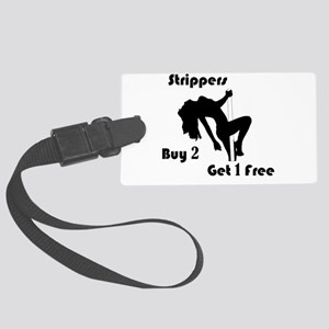 Buy 2 Strippers Get 1 Free Large Luggage Tag