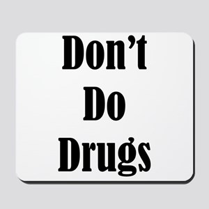 Dont Do Drugs Unless Theyre Mine Mousepad