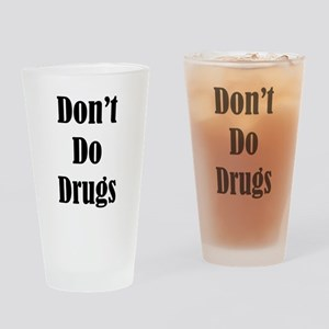 Dont Do Drugs Unless Theyre Mine Drinking Glass