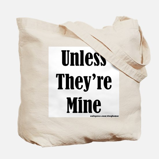 Dont Do Drugs Unless Theyre Mine Tote Bag