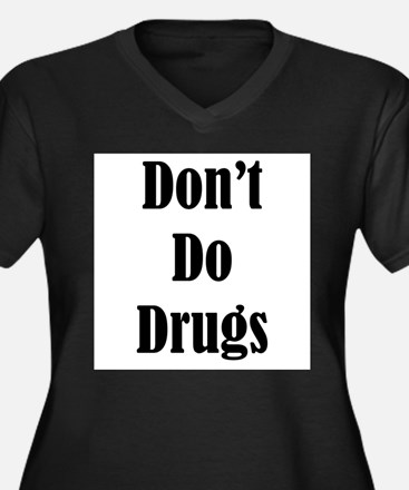 Dont Do Drugs Unless Theyre Mine Women's Plus Size