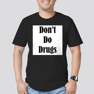 Dont Do Drugs Unless Theyre Mine Men's Fitted T-Sh