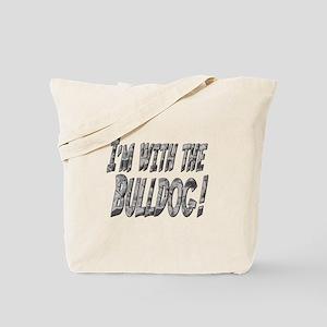 IM WITH THE-BULLDOG-BENT CHROME copy Tote Bag