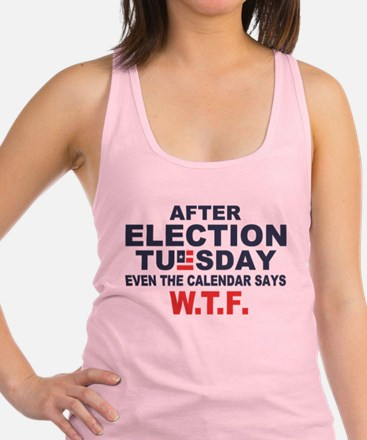 Election Tuesday W T F Racerback Tank Top