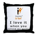 Throw Pillow: Insurance is fun! I love it when