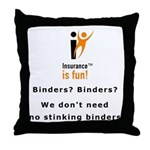 Throw Pillow: Insurance is fun! Binders? Binders?